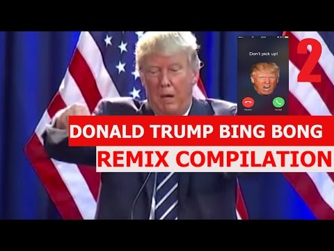 DONALD TRUMP BING BONG! (try not to laugh) REMIX COMPILATION #2
