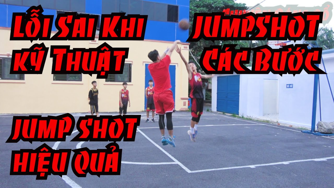 Vlog 10: các lỗi sai khi jump shot vàJump shot hiệu quả [Học Bóng Rổ]