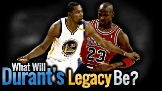 What Will Kevin Durant's Legacy Be?