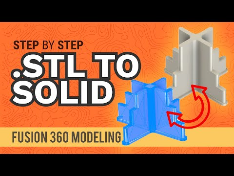 Fusion 360: How to Convert  STL to a Solid Model in Fusion