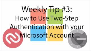 Weekly Tip #3: How to Setup Two Factor Authentication for Your Microsoft Account