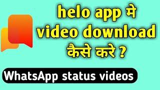 helo app Whatsapp status | helo app video download | helo app status