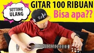 Nyoba Benerin Gitar Murah 100 Ribuan