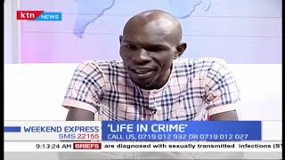 \'Life in crime\': Reformed criminals that engage in operation Ng\'arisha Jiji initiative | Part 2