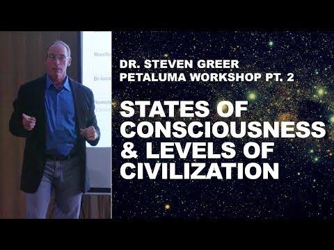 Steven Greer Petaluma Workshop Pt. 2: States of Consciousness & Levels of Civilization