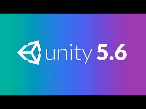 WHAT'S NEW IN UNITY 5.6?