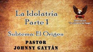 Idolatria - El Origen -Sábado 13.01.18