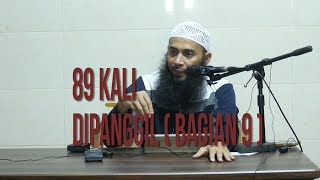 Kajian Ustadz DR Syafiq Riza Bsalamah : 89 kali dipanggil  (bagian 9)