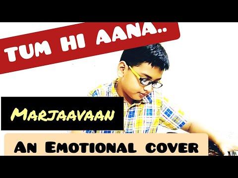 tum-hi-aana-/-marjaavaan-/-cover-by-arav