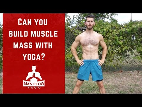 Can You Build Muscle Mass with Yoga?