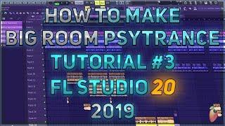 How To Make Big Room PsyTrance | FL Studio 20 | 2019 [Part 3] (Big Kick, Drop Melody))