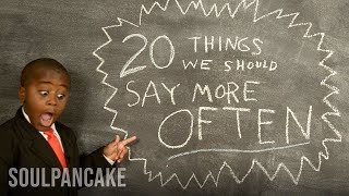 Repeat youtube video Kid President's 20 Things We Should Say More Often