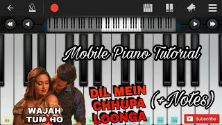 Download Hindi Video Songs - Dil mein chhupa loonga (wajah tum ho) perfect piano(+notes)