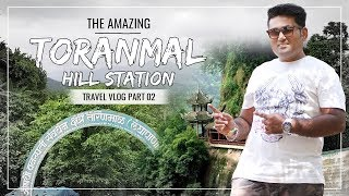 Toranmal Hill Station | Vlog | Travel in India (Part 02)