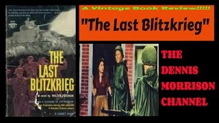 VINTAGE BOOK REVIEW: THE LAST BLITZKRIEG - WWII SPY STORY!!!!!