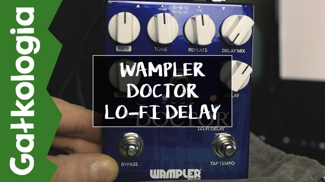 Wampler The Doctor Lo Fi Delay [GAŁKOLOGIA]