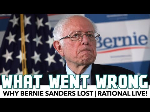 Why Bernie Sanders Lost | Rational Live!