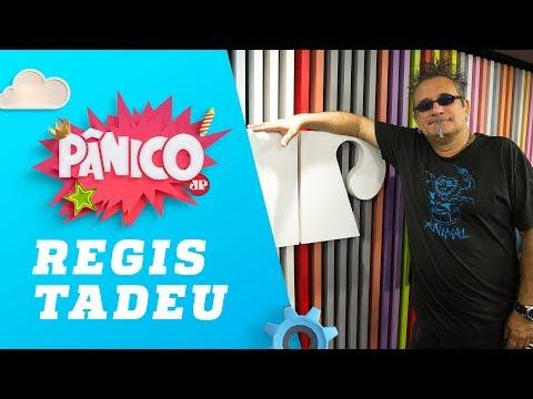 Regis Tadeu - Pânico - 080519