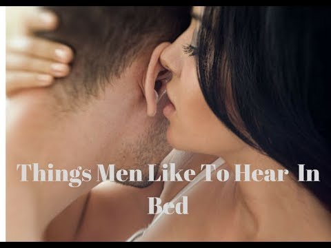 14 Dirty Words to Make Him YoursThings Men want To Hear In bedWhat Do Men Want In Bed