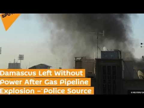Syria: Damascus Left Without Power After Gas Pipeline Explosion