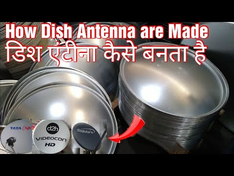 How Dish Antenna Are Made - Tata Sky, Sun Direct, D2H, Airtel Etc