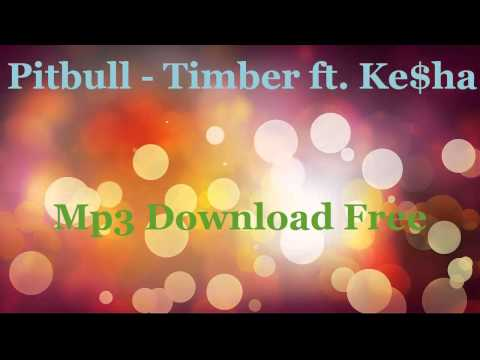 Pitbull - Timber ft. Ke$ha Mp3 Download Free
