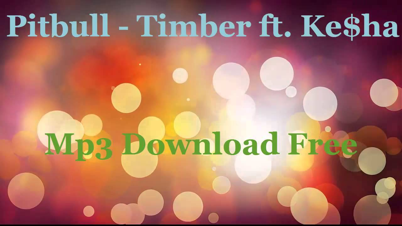 Timber by pitbull ft kesha mp3 download.