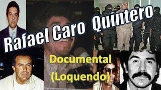 Documental Rafael Caro Quintero Loquendo
