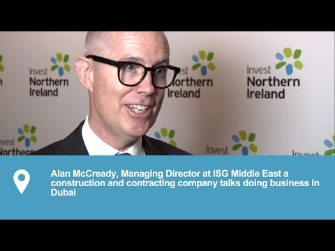 Doing Business in Dubai | Alan McCready Managing Director at ISG Middle East