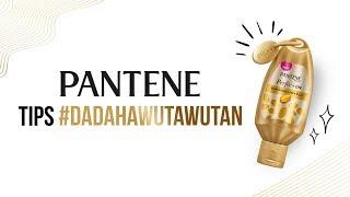 Pantene Perfec+On: Tips #DadahAwutA...