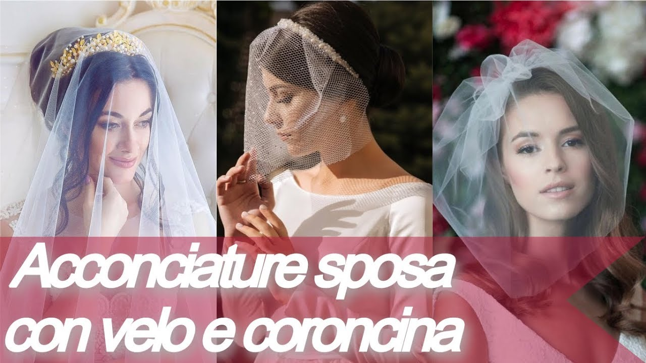 Top 20 💕 modelli di acconciature sposa con velo e coroncina
