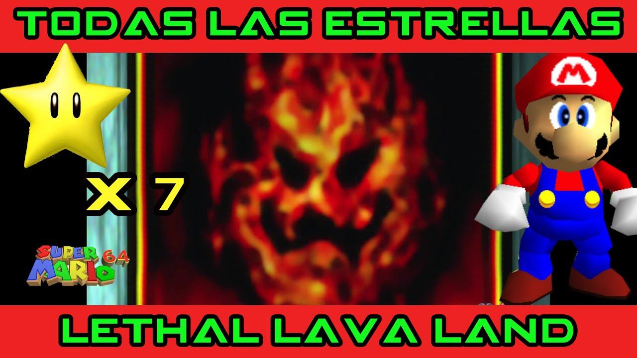 LETHAL LAVA LAND: Las 7 ESTRELLAS (Super Mario 64)