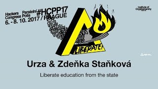 Urza & Zdeňka Staňková - LIBERATE EDUCATION FROM THE STATE | HCPP17