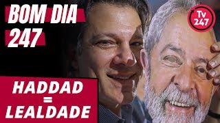 Baixar Bom dia 247 (17/8/18) – Foco de Haddad será lealdade a Lula