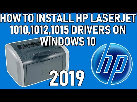 How To Install HP LaserJet 1010, 1012, 1015 Driver On Windows 10 Easy Guide 2019 With Driver Link