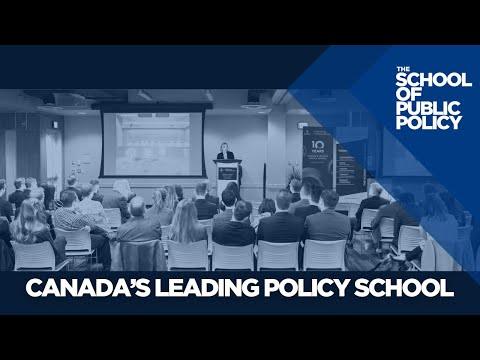 Why you should study at Canada's LEADING policy school, The School of Public Policy