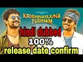 krishnarjuna yuddham hindi dubbed full movie | release date confirmed
