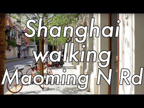 Walking in Shanghai, Maoming N Rd to Yan'an Middle Rd