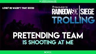 RAINBOW SIX SIEGE Trolling - Team Killing Reactions - Pretending My Teammates Are Shooting At Me