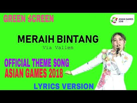 Meraih Bintang- Via Vallen - Official Theme Song Asian Games 2018 LIRIK MUSIK GREEN SCREEN
