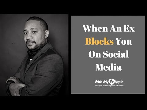 My Ex Blocked Me On Social Media What Should I Do? - YouTube