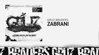 9. Gruz Braders [Bonson x Głowa PMM x TKZetor] - Zabrani (prod. KPSN)