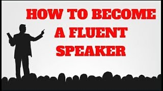 How to become a fluent Speaker #Articulation