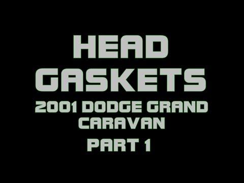 2001 Dodge Grand Caravan - Head Gaskets - PART 1
