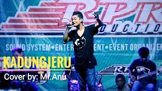KADUNG JERU Cover by Mr. ANU - RPR PRO LIVE PUTAT,BLEBERAN,PLAYEN