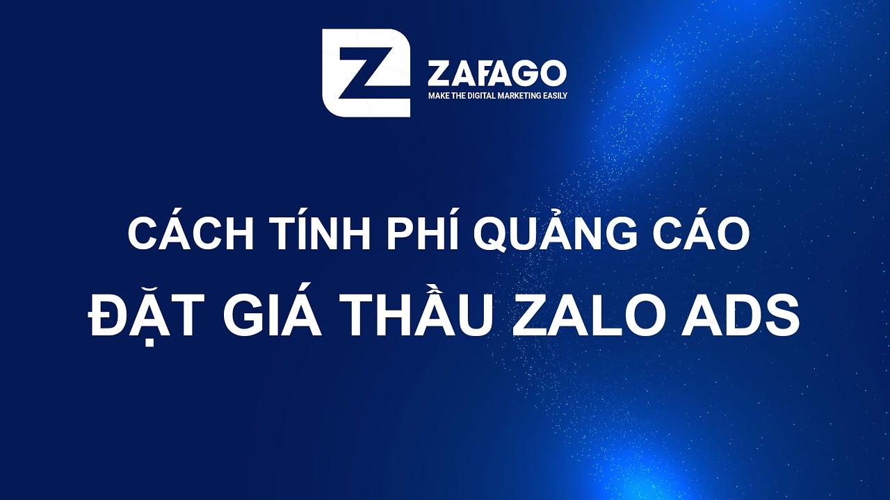 Cách Hình Thức Tính Phí Quảng Cáo & Đặt Giá Thầu Của Zalo Ads   Zafago Agency