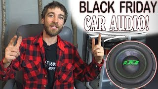 Best Black Friday Deals 2019 The Biggest Online Car Audio Sales Youtube