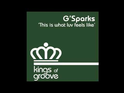 PREVIEW! G´SPARK FEAT LU DAT BOI - THIS IS WHAT LUV FEELS LIKE (ORIGINAL) KINGS OF GROOVE