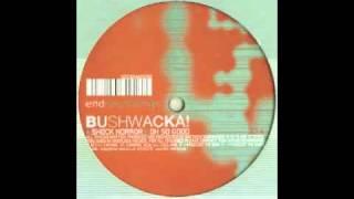 Bushwacka! - Oh So Good [End, 1999]