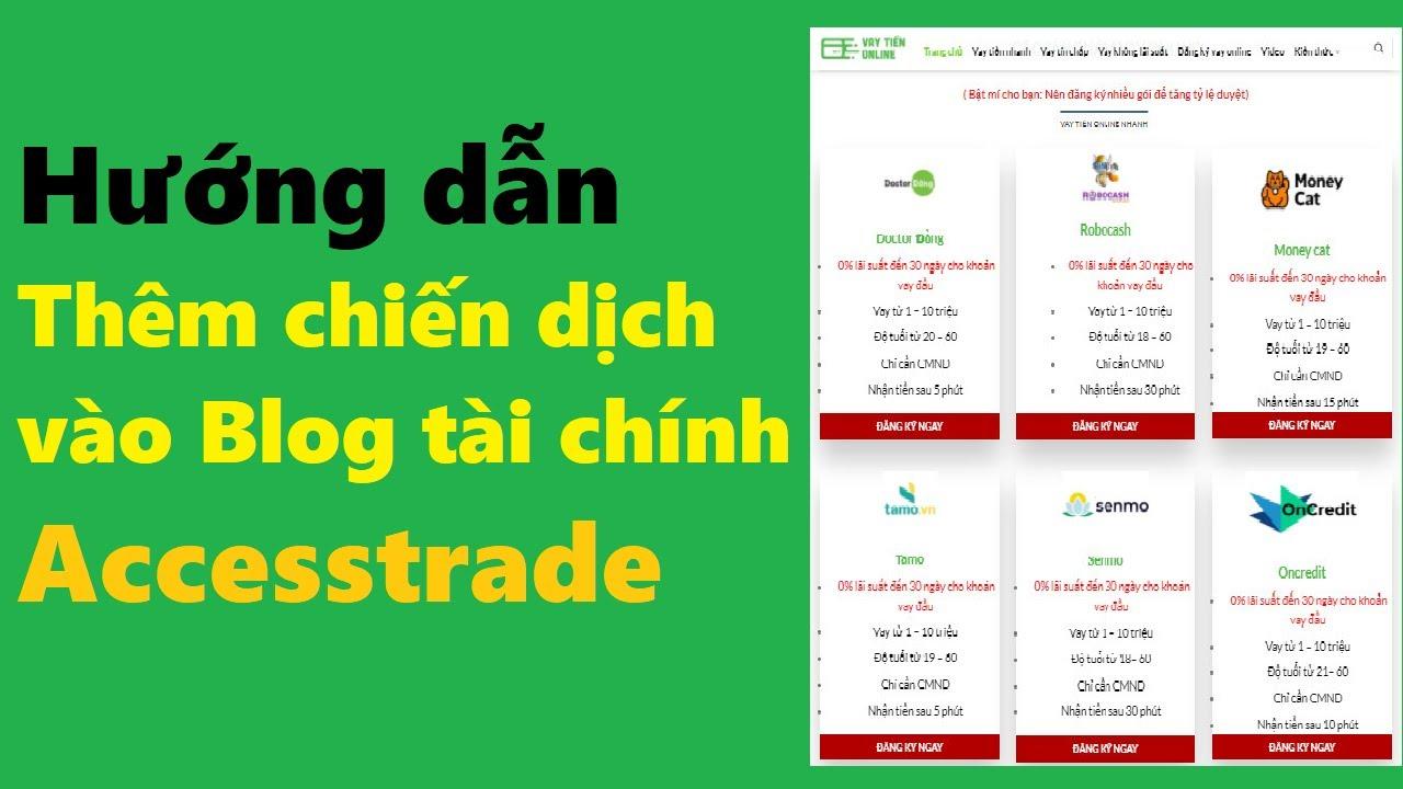 Accesstrade | Thêm chiến dịch vào giao diện blog tài chính | Cách chạy tài chính với Blog